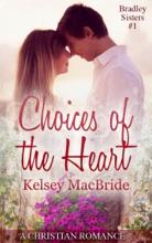Choices of the Heart: A Christian Romance Novella
