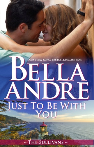 Bella Andre - Just to Be with You