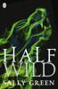 Sally Green - Half Wild artwork