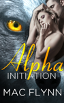 Alpha Initiation (Alpha Blood #1)