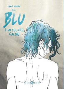 Il blu è un colore caldo da Julie Maroh Copertina del libro