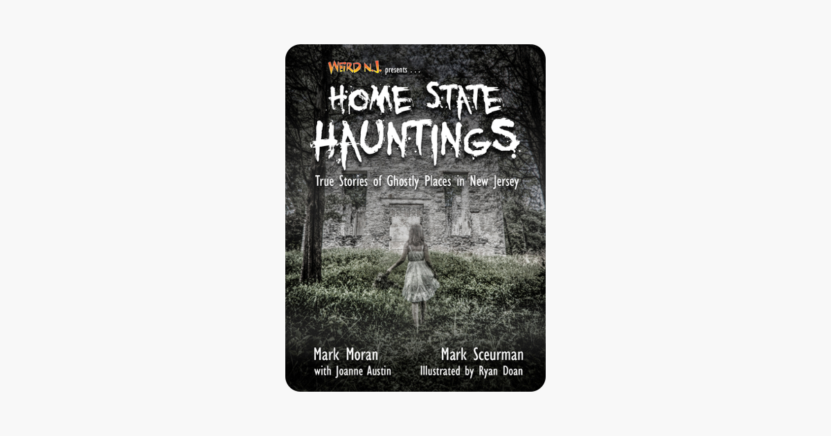 Weird NJ Presents… Home State Hauntings