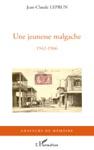 Une Jeunesse Malgache 1942-1966