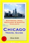 Chicago Illinois Travel Guide - Sightseeing Hotel Restaurant  Shopping Highlights Illustrated