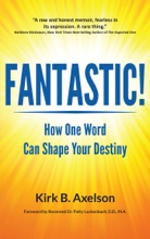 Fantastic! How One Word Can Shape Your Destiny