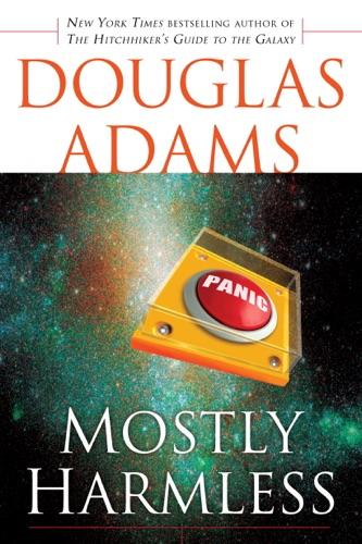 Douglas Adams - Mostly Harmless