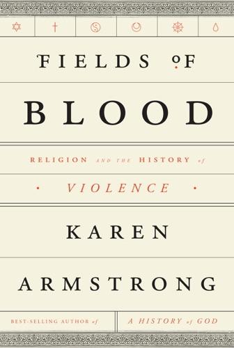 Karen Armstrong - Fields of Blood