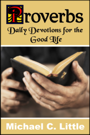 Proverbs. Daily Devotions in the Good Life