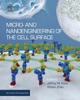 Micro- And Nanoengineering Of The Cell Surface (Enhanced Edition)