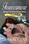 Forevermore Heritage Time Travel Romance Series Book 3 PG-13 All Iowa Edition