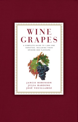 Jancis Robinson, Julia Harding & José Vouillamoz - Wine Grapes