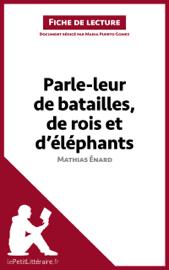 Parle-leur de batailles, de rois et d'éléphants de Mathias Énard (Fiche de lecture)