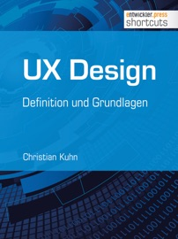 UX Design - Definition und Grundlagen - Christian Kuhn
