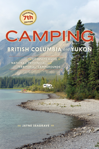 Camping British Columbia and Yukon - Jayne Seagrave