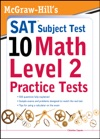 McGraw-Hills SAT Subject Test 10 Math Level 2 Practice Tests