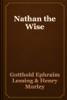 Gotthold Ephraim Lessing & Henry Morley - Nathan the Wise artwork