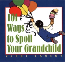 101 Ways To Spoil Your Grandchild