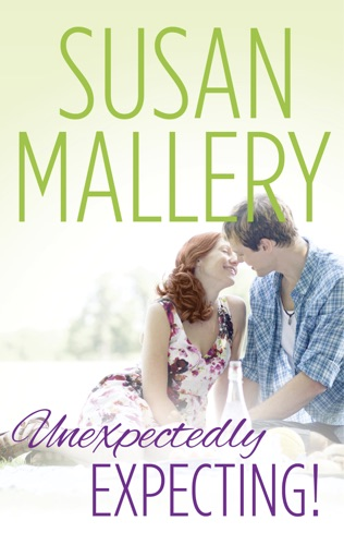 Susan Mallery - Unexpectedly Expecting!