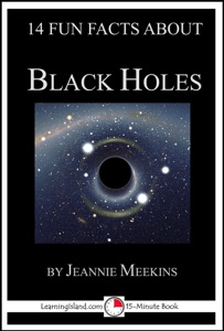 14 Fun Facts About Black Holes: A 15-Minute Book da Jeannie Meekins