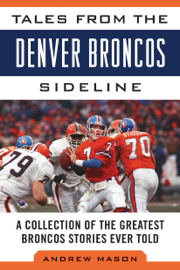 Tales from the Denver Broncos Sideline book