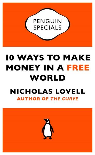 10 Ways to Make Money in a Free World