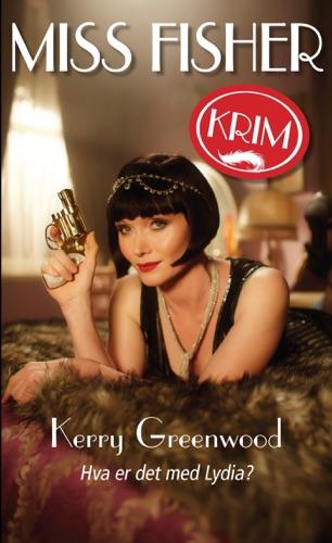 Kerry Greenwood - Miss Fisher  1 - Hva er det med Lydia?