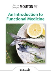 An Introduction to Functional Medicine - Doctor Georges Mouton MD
