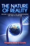 The Nature Of Reality Akashic Guidance For Understanding Life And Its Purpose