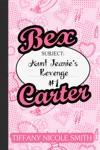 Bex Carter 1 Aunt Jeanies Revenge The Bex Carter Series
