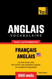 Vocabulaire Français-Anglais américain pour l'autoformation: 9000 mots