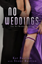 No Weddings - Kat Bastion & Stone Bastion book summary