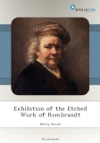 Exhibition Of The Etched Work Of Rembrandt