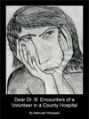 Dear Dr B Encounters Of A Volunteer At A County Psychiatric Hospital
