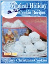 Magical Holiday Cookie Recipes 12 Easy Christmas Cookies