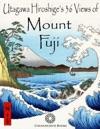 Utagawa Hiroshiges 36 Views Of Mount Fuji