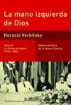 La Mano Izquierda De Dios Tomo 4 La Ltima Dictadura 1976-1983