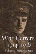 War Letters 1914-1918, Vol. 3