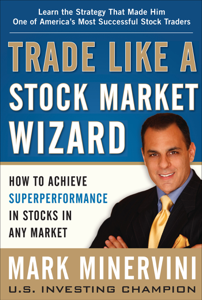 Trade Like a Stock Market Wizard: How to Achieve Super Performance in Stocks in Any Market Cover Book