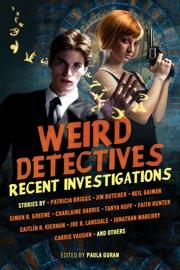 Weird Detectives: Recent Investigations PDF Download