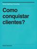 Daniel Cavalcanti - Como conquistar clientes? ilustración