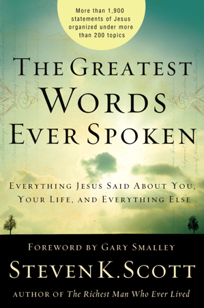 The Greatest Words Ever Spoken - Steven K. Scott