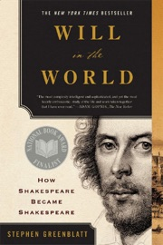 Will in the World: How Shakespeare Became Shakespeare (Anniversary Edition) - Stephen Greenblatt Ph.D. Book