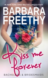 Kiss Me Forever (Bachelors & Bridesmaids #1) PDF Download