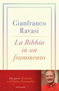 La Bibbia in un frammento da Gianfranco Ravasi