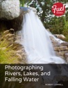 Photographing Rivers Lakes And Falling Water