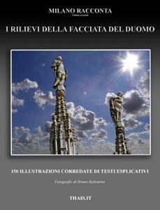I Rilievi della Facciata del Duomo da Bruno Balestrini & Odilla Marini