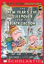 Black Lagoon Adventures #14: The New Year's Eve Sleepover At The Black Lagoon