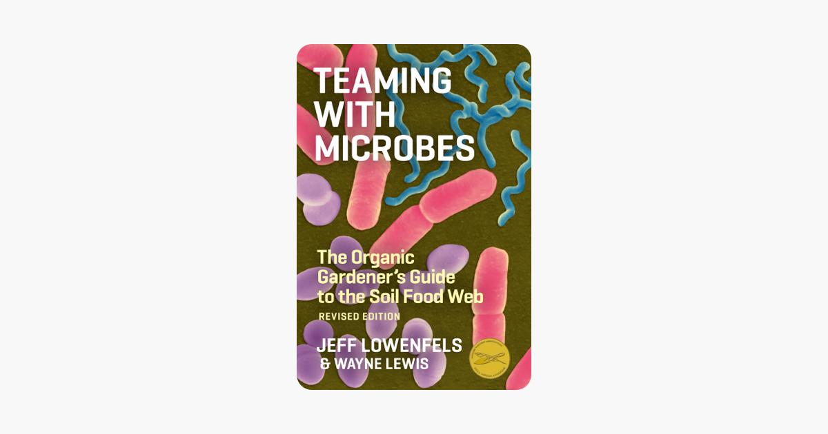 Teaming with Microbes - Wayne Lewis
