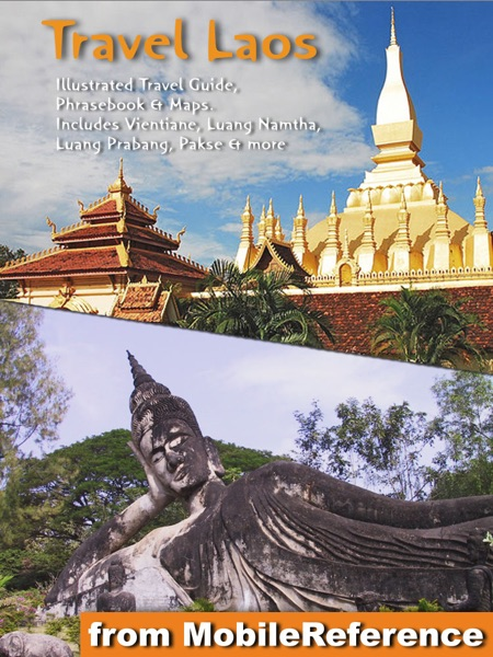 Travel Laos: Illustrated Travel Guide, Phrasebook and Maps.