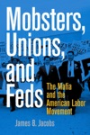 Mobsters Unions And Feds
